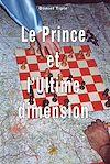 Télécharger le livre :  Le prince et l'ultime dimension