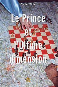 Téléchargez le livre :  Le prince et l'ultime dimension
