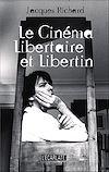 Télécharger le livre :  Le cinéma libertaire et libertin