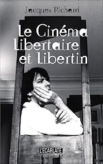 Download this eBook Le cinéma libertaire et libertin