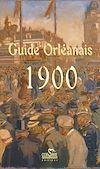 Télécharger le livre :  Guide Orléannais 1900