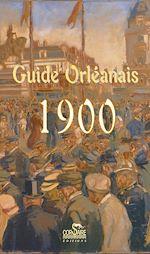 Téléchargez le livre :  Guide Orléannais 1900