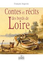 Download this eBook Contes et récits des bords de Loire