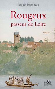 Téléchargez le livre :  Rougeux, passeur de Loire