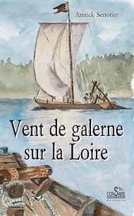 Téléchargez le livre :  Vent de galerne sur la Loire