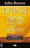 Télécharger le livre :  L'offense : l'arme cachée de Satan