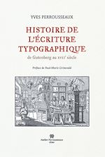 Download this eBook Histoire de l'écriture typographique, volume 1