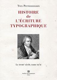 Téléchargez le livre :  Histoire de l'écriture typographique, volume 3