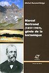 Télécharger le livre :  Marcel Bertrand (1847-1907) , génie de la tectonique
