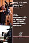 Télécharger le livre :  Entre communautés et mobilité : une approche interdisciplinaire des médias