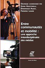 Download this eBook Entre communautés et mobilité : une approche interdisciplinaire des médias