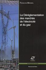 Téléchargez le livre :  La déréglementation des marchés de l'électricité et du gaz