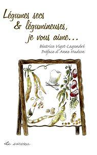 Téléchargez le livre :  Légumes secs et légumineuses, je vous aime...