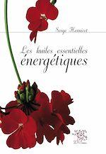 Download this eBook Les huiles essentielles énergétiques