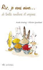 Download this eBook Riz, je vous aime… - De toutes couleurs et origines