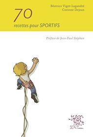 Téléchargez le livre :  70 recettes pour sportifs