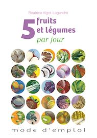 Téléchargez le livre :  5 fruits et légumes par jour