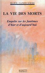 Téléchargez le livre :  La vie des morts - Enquête sur les fantômes d'hier et d'aujourd'hui