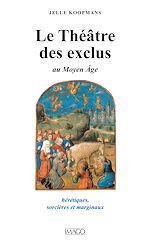 Téléchargez le livre :  Le théâtre des exclus au Moyen Age