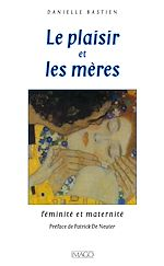 Téléchargez le livre :  Le plaisir et les mères