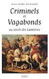 Télécharger le livre :  Criminels et vagabonds au siècle des Lumières