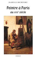 Download this eBook Peintre à Paris au XVIIe siècle