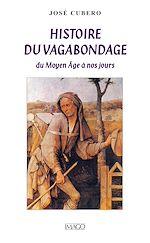 Téléchargez le livre :  Histoire du vagabondage - Du Moyen Âge à nos jours