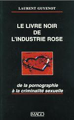 Téléchargez le livre :  Le livre noir de l'industrie rose