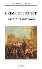 Téléchargez le livre :  Crimes et justice aux XVIIe et XVIIIe siècles
