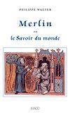 Télécharger le livre :  Merlin ou le Savoir du monde