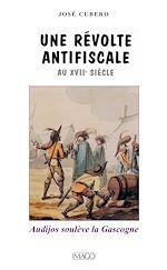 Téléchargez le livre :  Une révolte antifiscale au XVIIe siècle