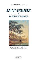 Téléchargez le livre :  Saint-Exupéry ou la force des images