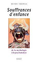 Téléchargez le livre :  Souffrances d'enfance - De la mythologie à la psychanalyse