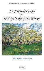 Téléchargez le livre :  Le premier mai ou le Cycle du printemps