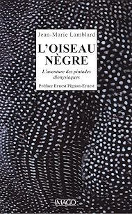 Téléchargez le livre :  L'Oiseau nègre - L'Aventure des pintades dionysiaques