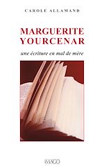 Téléchargez le livre :  Marguerite Yourcenar