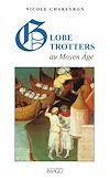 Télécharger le livre :  Globe-trotters au Moyen Age