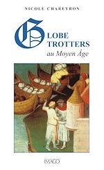 Téléchargez le livre :  Globe-trotters au Moyen Age
