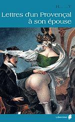 Téléchargez le livre :  Lettres d'un Provençal à son épouse