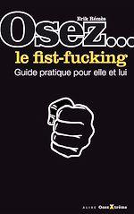 Téléchargez le livre :  Osez le fist-fucking