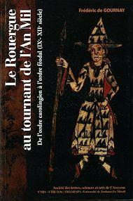 Téléchargez le livre :  Le Rouergue au tournant de l'an mil