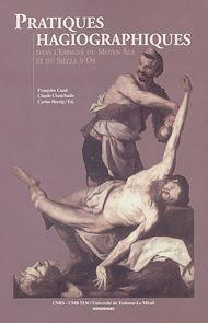 Téléchargez le livre :  Pratiques hagiographiques dans l'Espagne du Moyen-Âge et du Siècle d'Or. Tome1