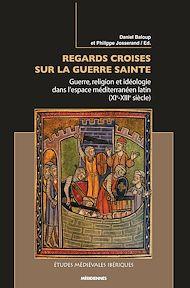Téléchargez le livre :  Regards croisés sur la guerre sainte