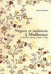 Télécharger le livre :  Négoce et industrie à Mulhouse