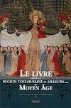 Télécharger le livre :  Le livre dans la région toulousaine et ailleurs… au Moyen Âge