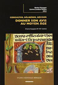 Téléchargez le livre :  Consulter, délibérer, décider : donner son avis au Moyen-Âge