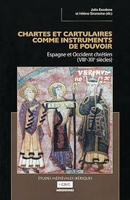 Téléchargez le livre :  Chartes et cartulaires comme instruments de pouvoir