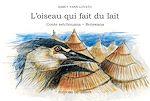 Téléchargez le livre :  L'Oiseau qui fait du lait