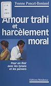 Télécharger le livre :  Amour trahi et harcèlement moral