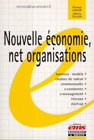 Téléchargez le livre :  Nouvelle économie, net organisations